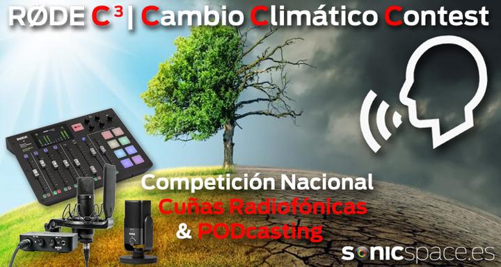 Concurso PODcast y cuñas radiofónicas RODE C3 | Cambio Climático Contest - las bases de participación